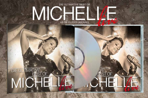 Die Ultimative Best Of MICHELLE - Live 2015